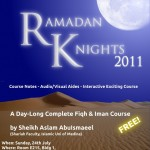 Ramadaan Knights - A Complete Iman and Fiqh Course by Shaikh Aslam run by HikmahWay Institute