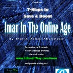 Iman in the Online Age - 7 Steps to Increasing and Protecting Iman