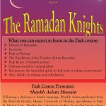 Ramadaan Knights - A Complete Iman and Fiqh Course, 2009